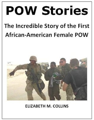 POW Stories: The Incredible Story of the First African-American Female POW (Prisoneres of War Series)  by  Elizabeth M. Collins