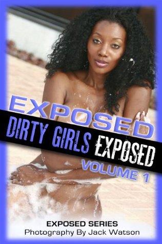 Exposed: Dirty Girls Exposed Volume 1 Jack Watson
