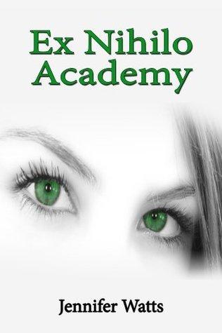 Ex Nihilo Academy (Ex Nihilo Academy: Book 1) Jennifer Watts