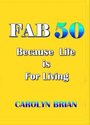 Fab 50  by  Carolyn Brian