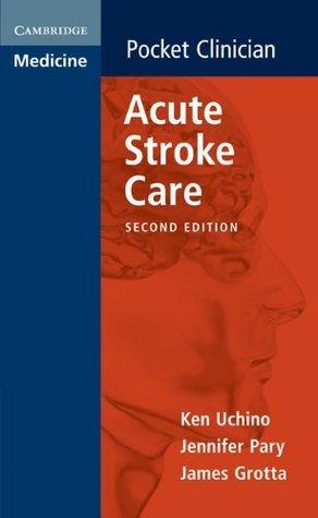Acute Stroke Care UCHINO/PARY/GROTTA