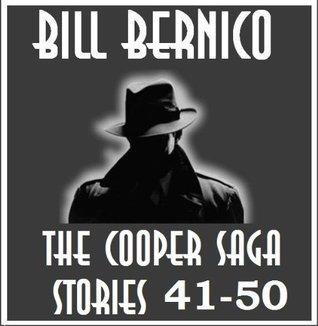The Cooper Saga 05 (Stories 41-50) Bill Bernico