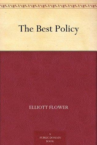 The Best Policy Elliott Flower