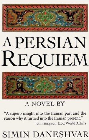 A Persian Requiem  by  سیمین دانشور