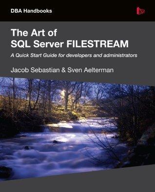 The Art of SQL Server FILESTREAM  by  Jacob Sebastian