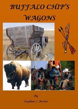 Buffalo Chips Wagons  by  Stephen C. Porter