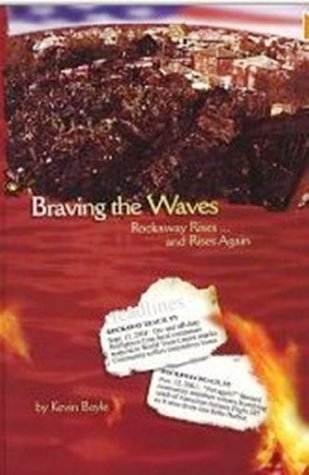 Braving The Waves -- Rockaway Rises And Rises Again  by  Kevin Boyle