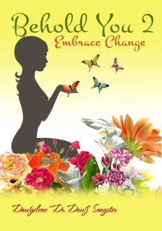 Behold You 2- Embrace Change Dawgelene Dr Dawj Sangster