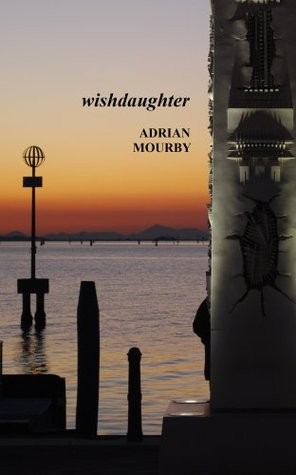 Wishdaughter (2012 revision)  by  Adrian Mourby