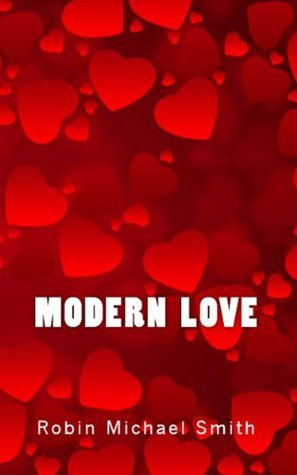 Modern Love  by  Robin Michael Smith