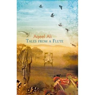 Tales From a Flute  by  Aqeel Ali