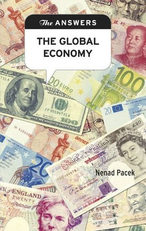 The Answers: The Global Economy  by  Nenad Pacek