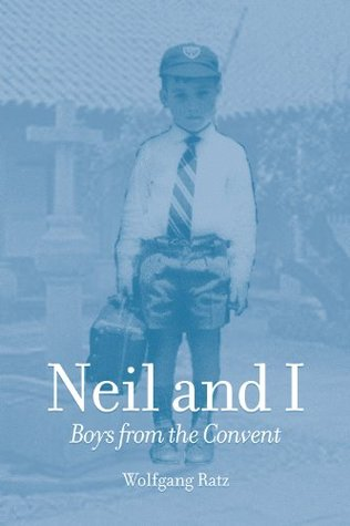 Neil and I: Boys from the Convent  by  Wolfgang Ratz
