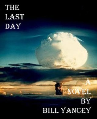 The Last Day  by  Bill Yancey