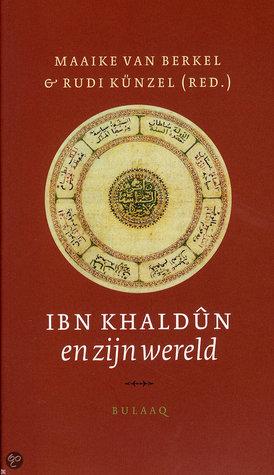 Ibn Khaldûn en zijn wereld Maaike van Berkel