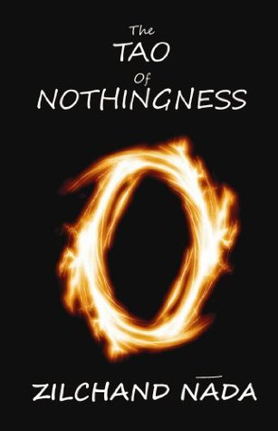 THE TAO OF NOTHINGNESS  by  Zilchand Nada