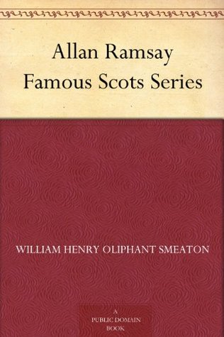 Allan Ramsay Famous Scots Series  by  William Henry Oliphant Smeaton