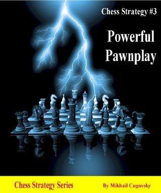 Chess Strategy #3 - Powerful Pawnplay  by  Mikhail Cugovsky