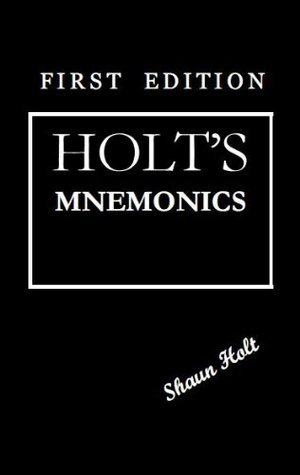 Holts Mnemonics  by  Shaun Holt