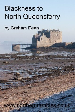 Blackness to North Queensferry (Rambling - Mainly in Northern England) Graham Dean