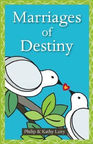 Marriages of Destiny Philip Laity
