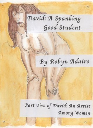 David: A Spanking Good Student  by  Robyn Adaire (pseud.)