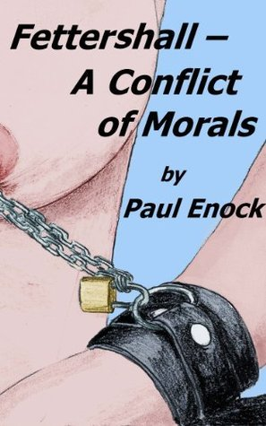 Fettershall - A Conflict of Morals Paul Enock