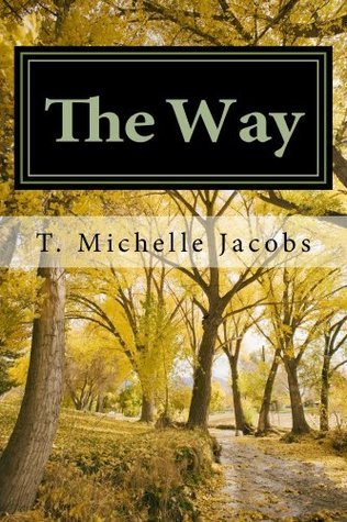The Way  by  T. Michelle Jacobs