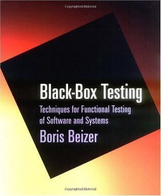 Black-Box Testing: Techniques for Functional Testing of Software and Systems  by  Boris Beizer