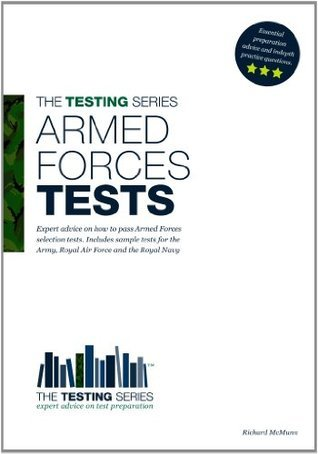 Armed Forces Tests: Sample tests for the Army, RAF and Royal Navy (The Testing Series)  by  Richard McMunn