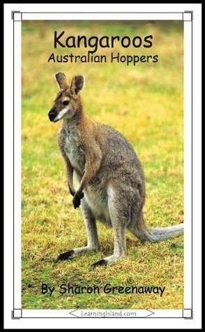 Kangaroos: Australian Hoppers (15-Minute Books)  by  Sharon Greenaway