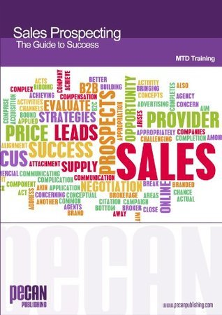 Sales Prospecting: The Guide to Success MTD Training