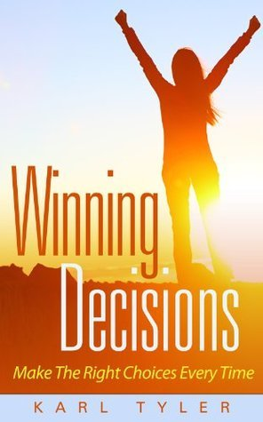 Winning Decisions  by  Karl Tyler