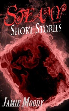 Steamy Short Stories Jamie Moody