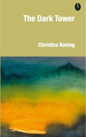 The Dark Tower  by  Christina Koning