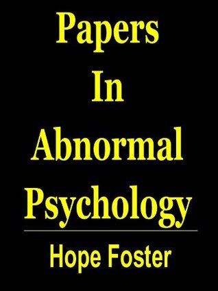 Papers in Abnormal Psychology  by  Hope Foster