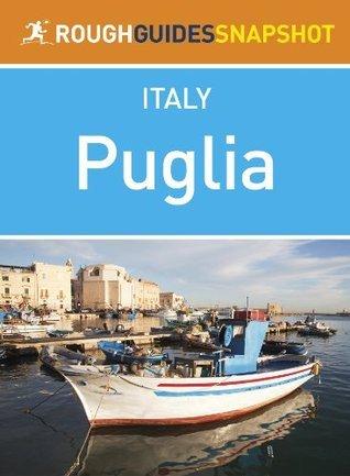 Puglia Rough Guides Snapshot Italy (includes Bari, Brindisi, Lecce, Taranto, Ostuni, Otranto and Salento)  by  Martin Dunford