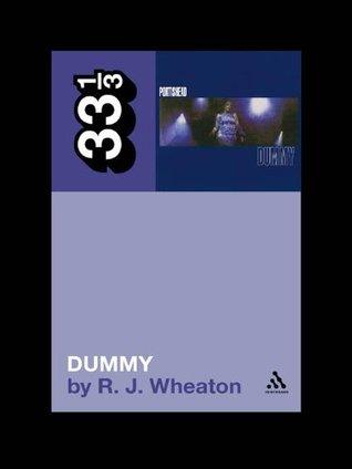 Portisheads Dummy (33 1/3)  by  R.J. Wheaton