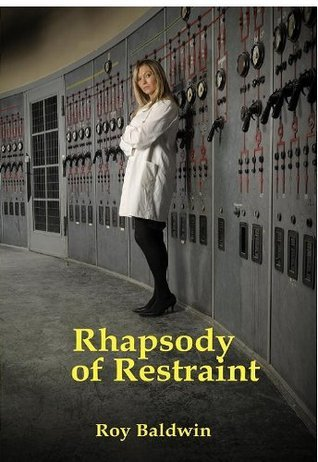 Rhapsody of Restraint  by  Roy Baldwin