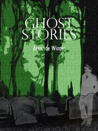 Ghosts and Monsters  by  Arius De Winter