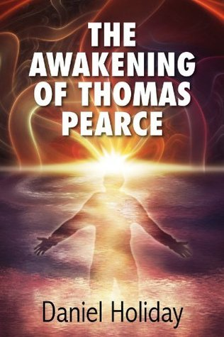 The Awakening of Thomas Pearce  by  Daniel Holiday