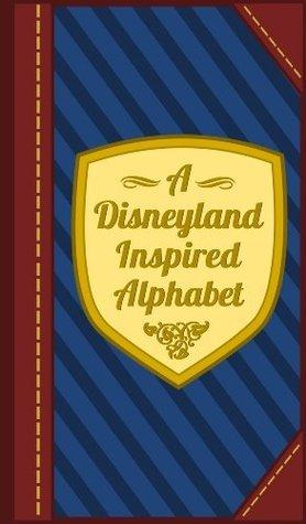 A Disneyland Inspired Alphabet  by  Ella Emmett