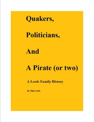 Introduction & Chapter One - Thomas Leeds (Quakers, Politicians, and a Pirate Jim Leeds