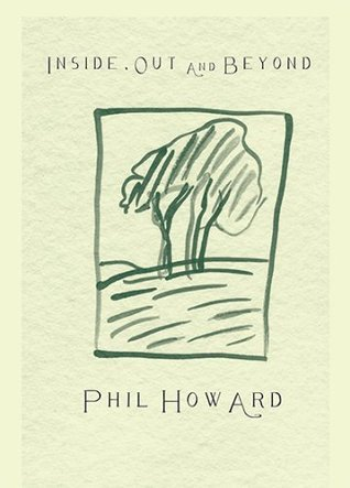 Inside, Out and Beyond  by  Phil Howard