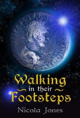 Walking in Their Footsteps  by  Nicola Jones