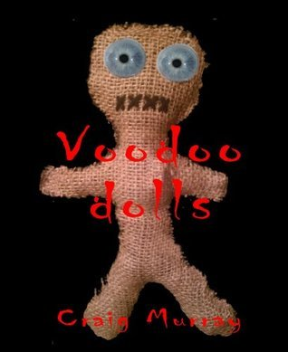 Voodoo Dolls Craig  Murray
