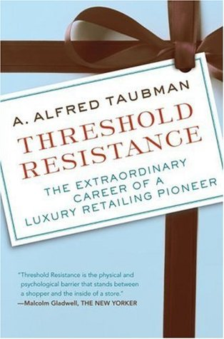Threshold Resistance: The Extraordinary Career of a Luxury Ret A. Alfred Taubman