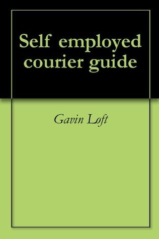Self employed courier guide  by  Gavin Loft
