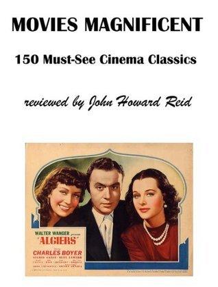 Movies Magnificent 150 Must-See Cinema Classics John Howard Reid