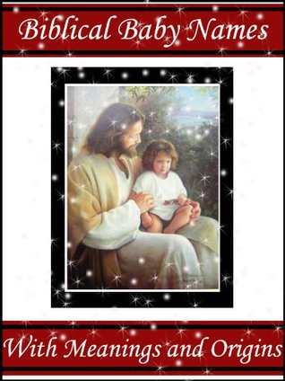 Biblical Names Book - Baby Boy and Girl Bible Names with Meanings Asher Abraham